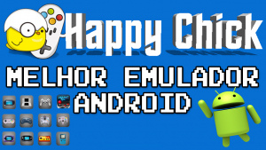 Download Happy Chick: O melhor emulador para android