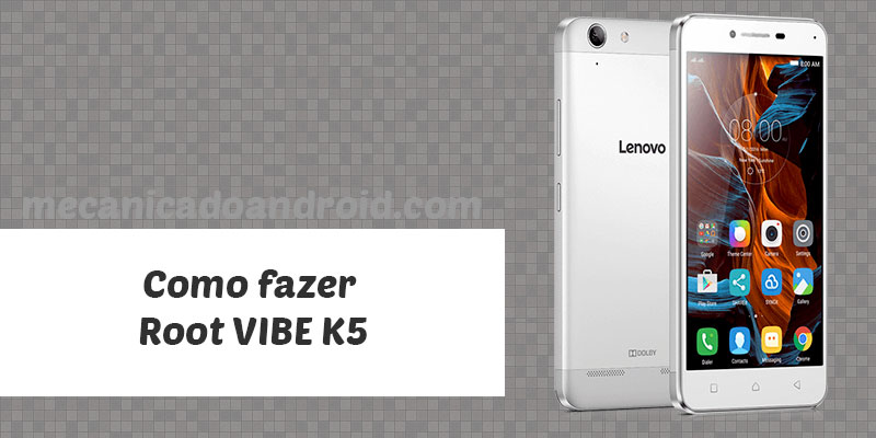 ROOT no Lenovo VIBE K5