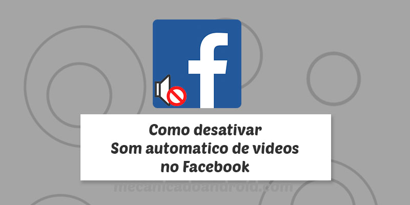 Como-desativar-som-automatico-de-videos-do-facebook