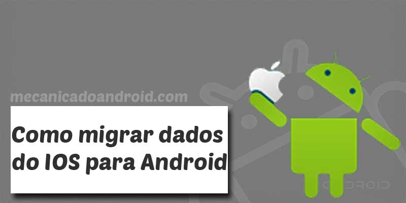 como transferir dados do ios para android