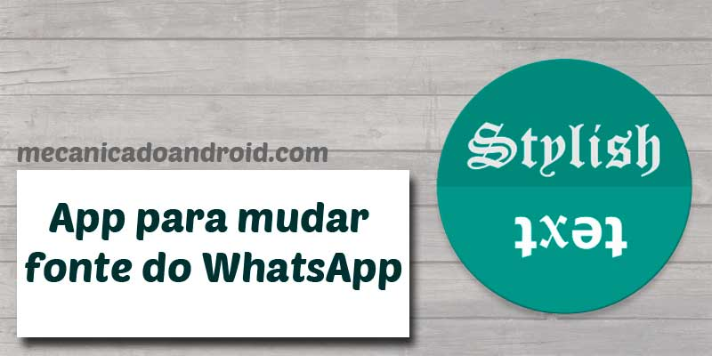mudar fonte do whatsapp