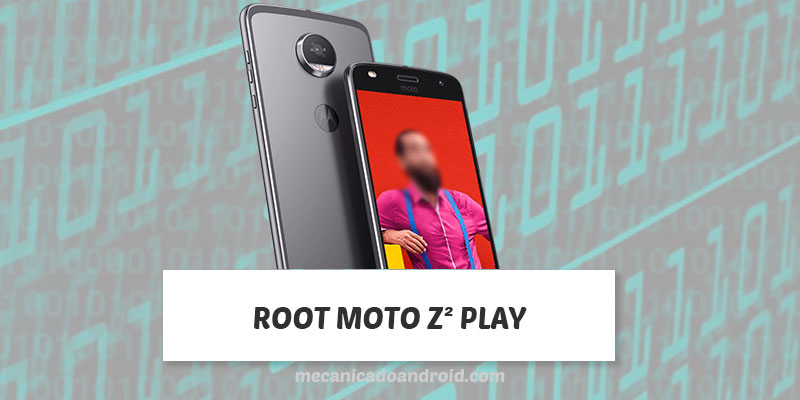 Root moto Z2 Play