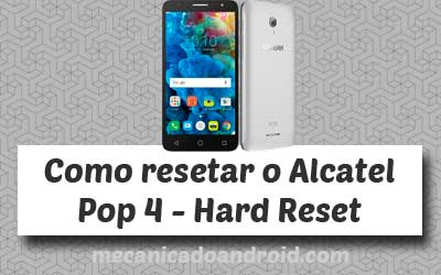 como formatar o alcatel pop 4