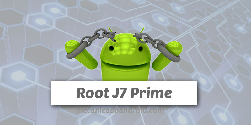Root no Samsung Galaxy J7 Prime