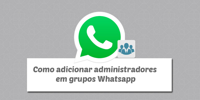 como add novo adm no whatsapp