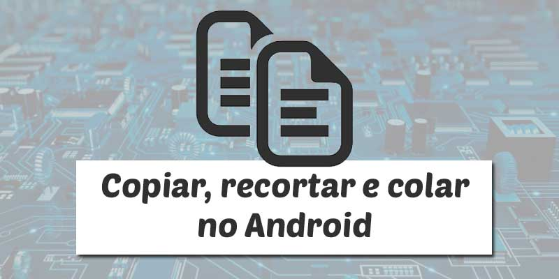 copiar e colar textos no Android