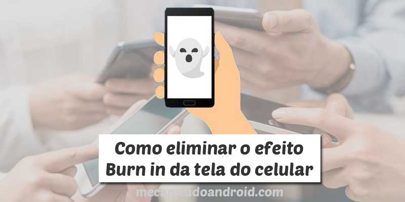 como resolver efeito burn in